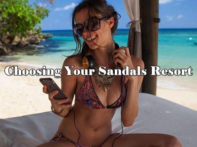 Choosing-Your-Sandals-Resort