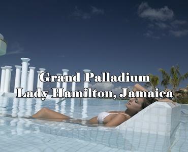 GRAND PALLADIUM JAMAICA & GRAND PALLADIUM LADY HAMILTON RESORT